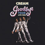 Cream: Goodbye Tour - Live 1968