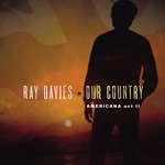 Ray Davies: Our Country: Americana Act II