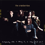The Cranberries: Everybody Else Is Doing It, So Why Can´t We?